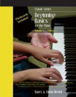 Classic Series: Volume 1 - Beginning Basics for the Piano